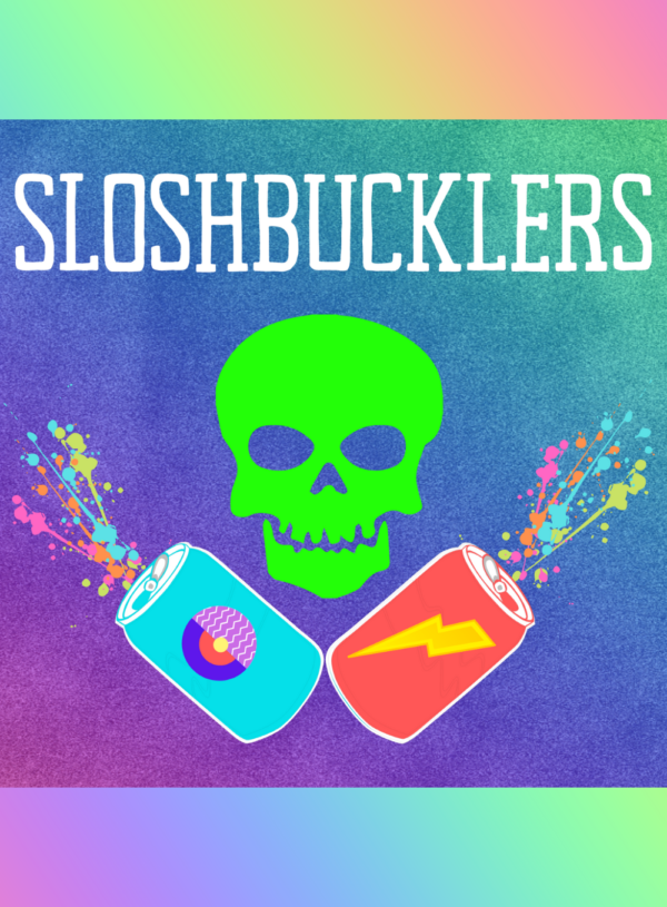 How I Made a Second Podcast, Sloshbucklers!